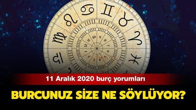 11 Aralık 2020 Günlük burç yorumları: Yengeç burcu hayallerine hızla ilerliyor, Boğa sorunlarını çözüyor!