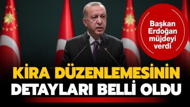 Başkan Erdoğan müjdeyi verdi: Kira düzenlemesinin detayları belli oldu