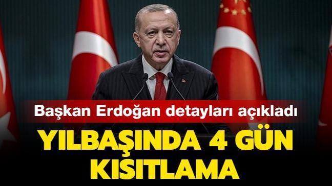 Son dakika: Başkan Erdoğan açıkladı: Yılbaşında 4 günlük sokağa çıkma kısıtlaması uygulanacak