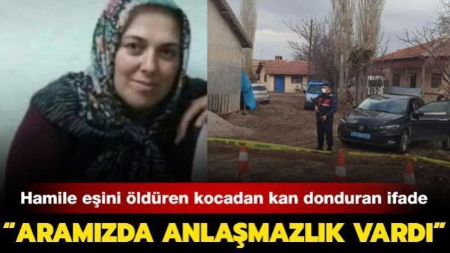 """Hamile eşini öldüren kocadan kan donduran ifade: """"Aramızda anlaşmazlık vardı"""""""
