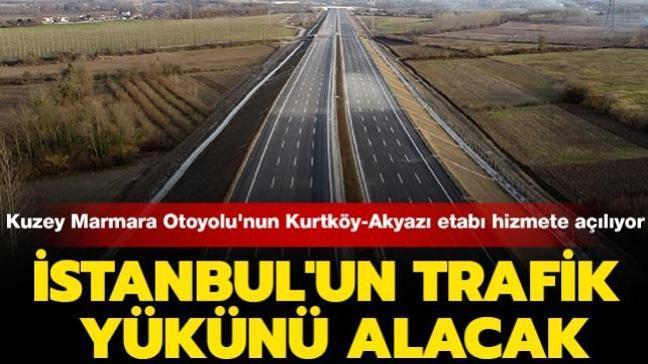İstanbul'un trafik yükünü alacak: Kuzey Marmara Otoyolu'nun Kurtköy-Akyazı etabı hizmete açılıyor