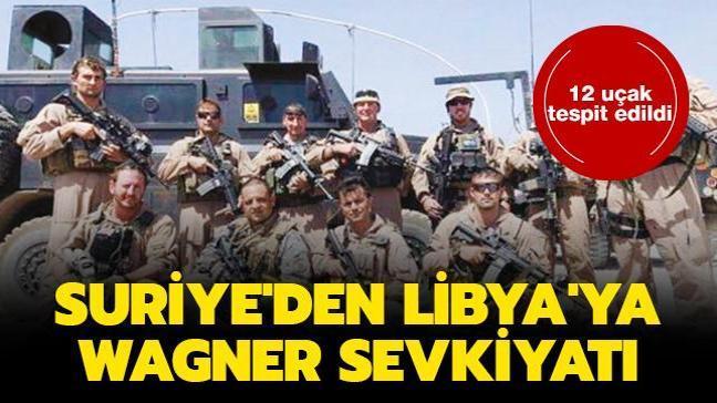Suriye'den Libya'ya Wagner sevkiyatı