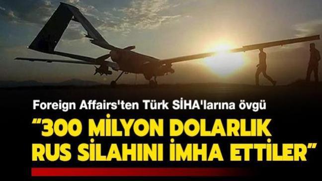 """Foreign Affairs'ten dikkat çeken makale: """"5 milyon dolarlık Türk silahı, 300 milyon dolarlık Rus silahını imha etti"""""""