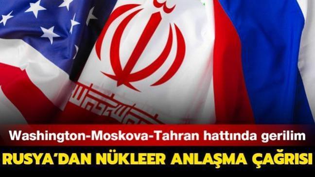 Washington-Moskova-Tahran hattında gerilim... Rusya'dan nükleer anlaşma çağrısı