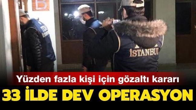 33 ilde dev operasyon: Yüzden fazla kişi için gözaltı kararı