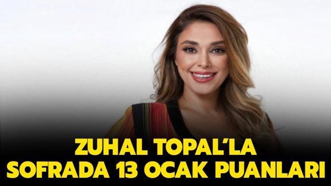 13 Ocak Zuhal Topal'la Sofrada puan durumu!