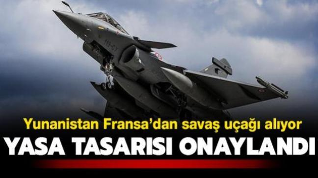 Yasa tasarısı onaylandı... Yunanistan Fransa'dan Rafale savaş uçağı alıyor