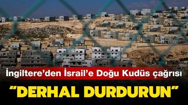 """İngiltere'den İsrail'a """"Doğu Kudüs"""" çağrısı: Derhal durdurun"""