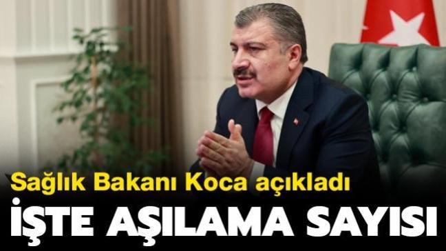 Sağlık Bakanı Fahrettin Koca duyurdu... Aşılama sayısı belli oldu