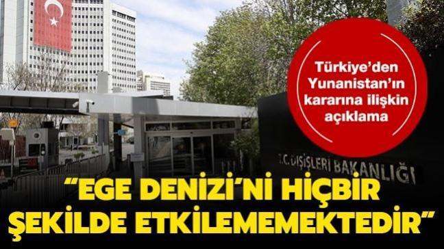 Dışişleri Bakanlığından Yunanistan'ın kararına ilişkin açıklama