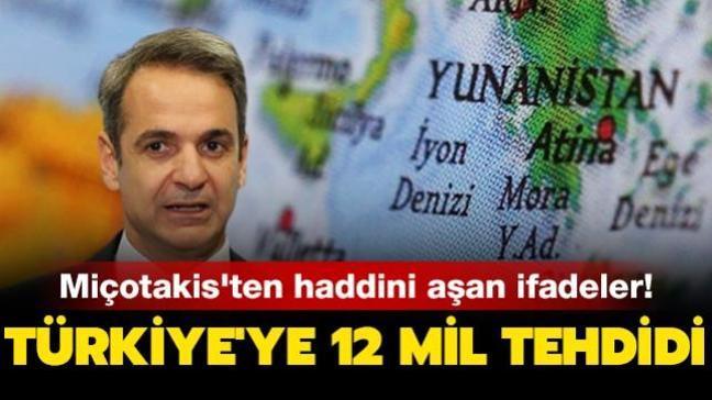 Miçotakis'ten haddini aşan ifadeler!  Ege'de Türkiye'ye 12 mil tehdidi