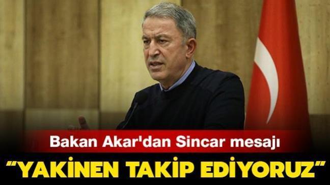 Milli Savunma Bakanı Akar: Sincar'daki gelişmeleri yakinen takip ediyoruz