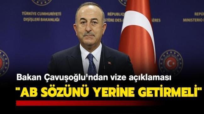 """Türkiye-AB ilişkilerinde yeni dönem... Bakan Çavuşoğlu'ndan vize açıklaması: """"AB sözünü yerine getirmeli"""""""