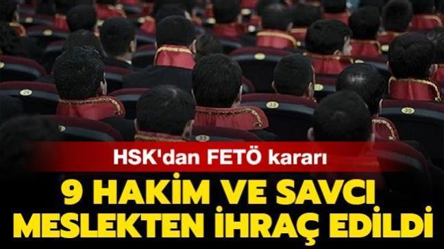 HSK'dan FETÖ kararı: 9 hakim ve savcı meslekten ihraç edildi