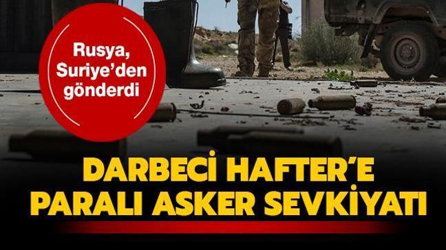 Rusya, Suriye'den gönderdi... Darbeci Hafter'e paralı asker sevkiyatı