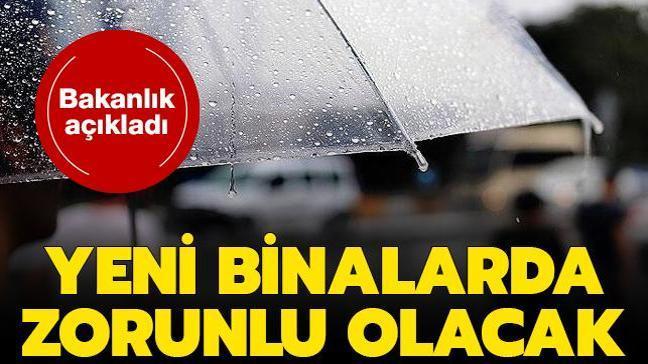 """Son dakika haberi: Bakanlık açıkladı: Yeni binalarda """"yağmur suyu toplama sistemi"""" zorunlu olacak"""