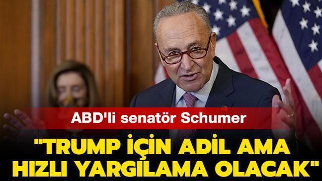 """Amerikan tarihinde bir ilk olmuştu... ABD'li senatör Schumer: """"Trump için adil ama hızlı yargılama olacak"""""""