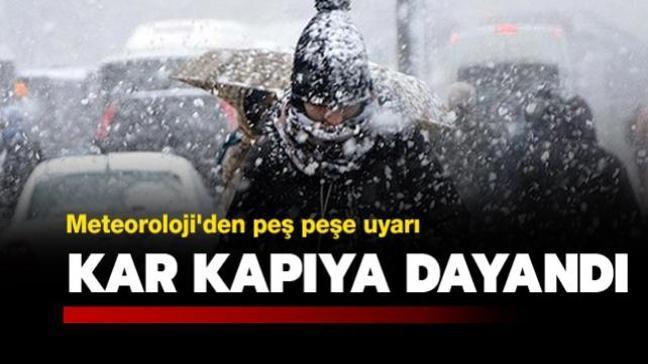 Kar kapıya dayandı! Meteoroloji'den son dakika uyarısı!