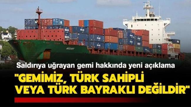 """Nijerya açıklarında saldırıya uğrayan gemi hakkında yeni açıklama: """"Gemimiz, Türk sahipli veya Türk bayraklı değildir"""""""