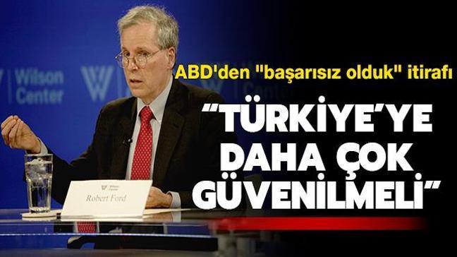 """ABD'den """"başarısız olduk"""" itirafı: """"Türkiye'ye daha çok güvenilmeli"""""""