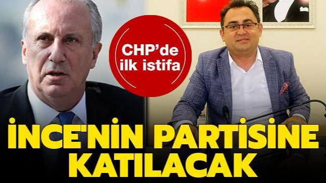 CHP'den ilk istifa: Muharrem İnce'nin kuracağı partiye katıldı