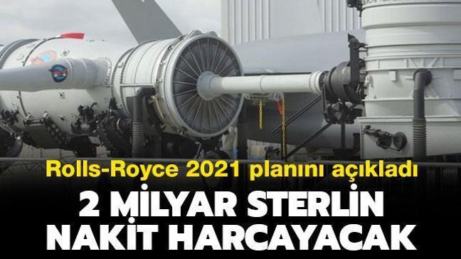 Son dakika haberleri... Rolls-Royce 2021 planını açıkladı: 2 milyar sterlin nakit harcayacak