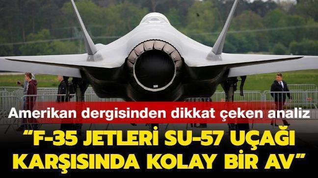 Amerikan dergisinden dikkat çeken analiz: F-35 jetleri Su-57 uçağı karşısında kolay bir av