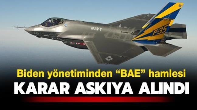 BAE'ye F-35 satışında önemli gelişme... Biden yönetimi kararı askıya aldı