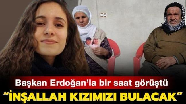 Kayıp Gülistan'ın annesi Başkan Erdoğan'la görüştü: İnşallah kızımızı bulacak