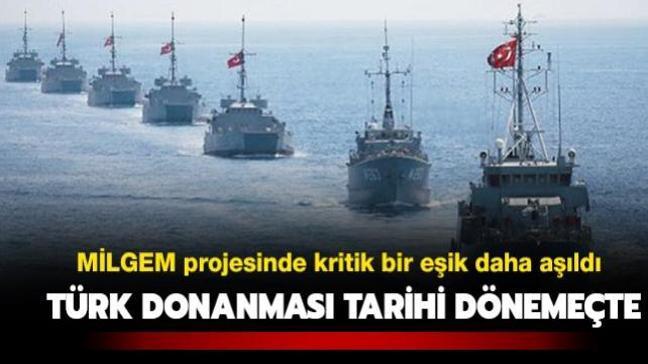 Türk donanması tarihi dönemeçte: MİLGEM projesinde kritik bir eşik daha aşıldı