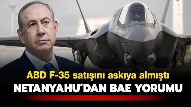 ABD, F-35 satışını askıya almıştı... Netanyahu'dan BAE yorumu
