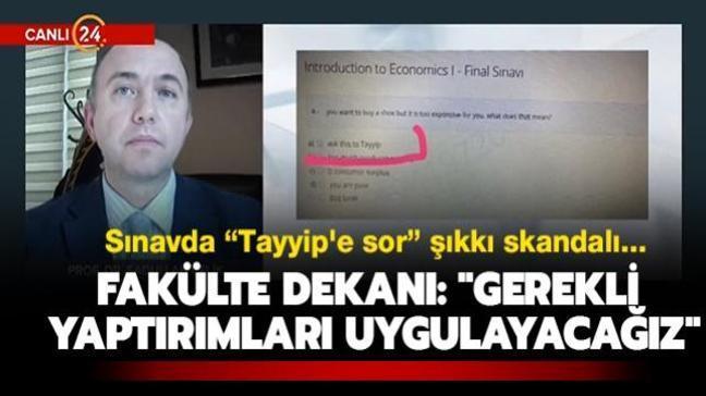 """Sınavda """"Tayyip'e sor"""" şıkkı skandalı... Fakülte Dekanı: """"Gerekli yaptırımları uygulayacağız"""""""