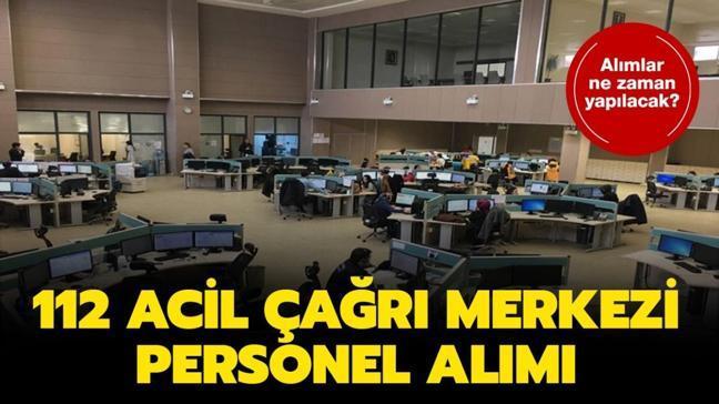 """112 Çağrı Merkezi personel alımı ne zaman"""" 112 Acil Çağrı Merkezi personel alımı başvuru şartları:"""