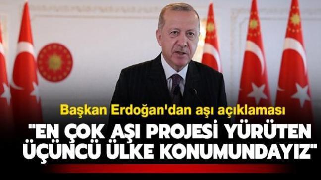 """Başkan Erdoğan'dan aşı açıklaması: """"En çok aşı projesi yürüten üçüncü ülke konumundayız"""""""