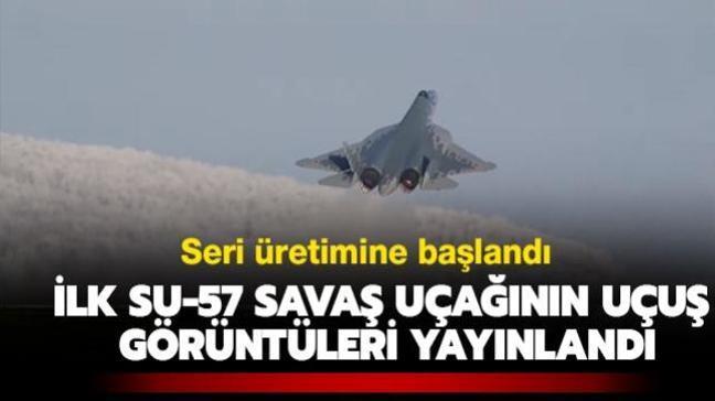 Seri üretimine başlandı: ilk Su-57 savaş uçağının uçuş görüntüleri yayınlandı