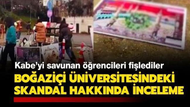 Boğaziçi Üniversitesinde Kabe'yi savunan öğrencileri fişleyenler hakkında inceleme başlatıldı