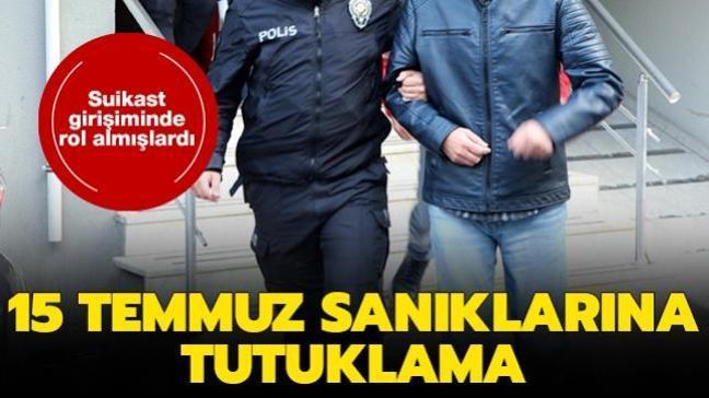 Suikast girişimine mühimmat sağlamışlardı: 15 Temmuz sanıklarına tutuklama