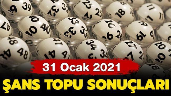 Şans Topu sonuçları 31 Ocak 2021