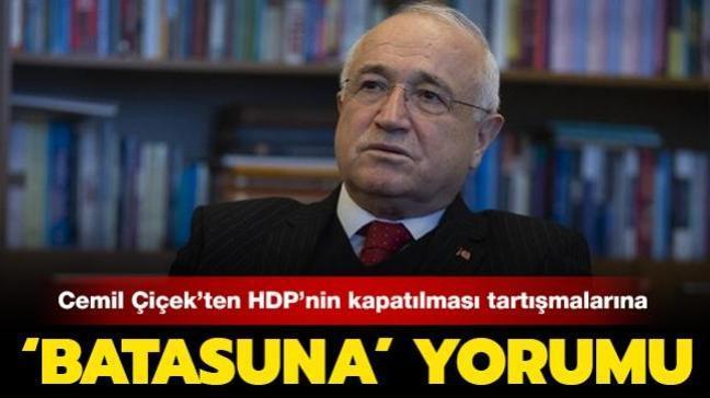 Cemil Çiçek'ten HDP'nin kapatılması tartışmalarına 'Batasuna' yorumu