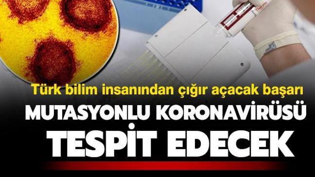 Türk bilim insanından çığır açacak buluş: Mutasyonlu koronavirüsü tespit edecek kit geliştirdi