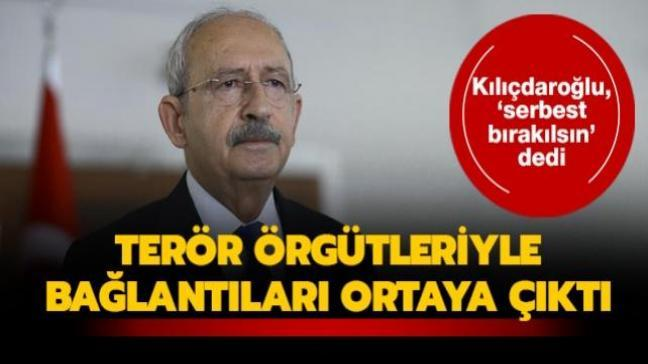 Kılıçdaroğlu, 'serbest bırakılsın' dedi... Terör örgütleriyle bağlantıları ortaya çıktı