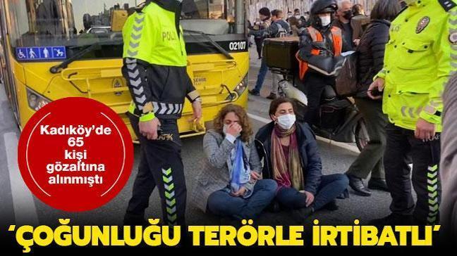 Valilik açıkladı: Kadıköy'de gözaltına alınan 65 kişiden 58'i terör örgütleriyle iltisaklı