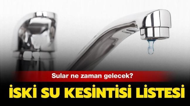 """İstanbul'da sular ne zaman gelecek"""" İSKİ planlı su kesintisi hangi ilçelerde"""""""