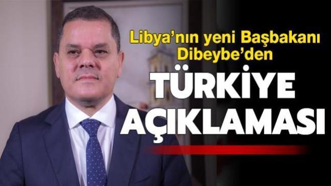 Libya'nın yeni Başbakanı Dibeybe'den Türkiye açıklaması