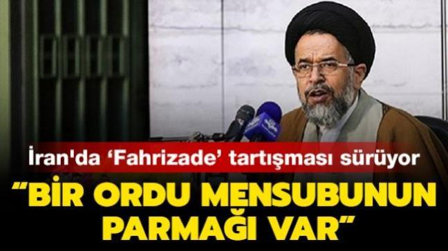 """İran'da Fahrizade suikasti tartışması sürüyor: """"Bir ordu mensubunun parmağı var"""""""