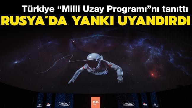 """Türkiye """"Milli Uzay Programı""""nı tanıttı... Rusya'da geniş yankı uyandırdı"""