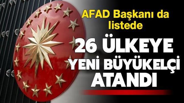 Büyükelçi atamaları Resmi Gazete'de yayımlandı: AFAD Başkanı Güllüoğlu Tanzanya Büyükelçisi oldu