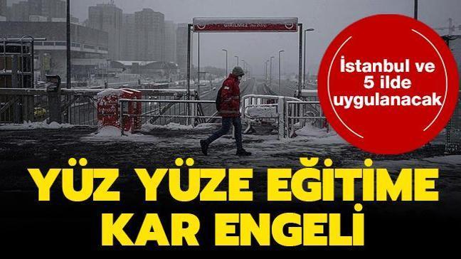İstanbul ve 5 ilde yüz yüze eğitime kar engeli