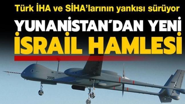 Türk İHA ve SİHA'ları tedirgin etti: Yunanistan İsrail'den HERON İHA kiralıyor