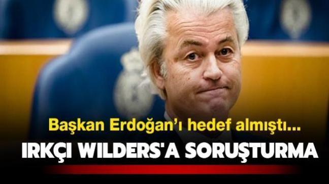Wilders'a Başkan Erdoğan'a hakaret soruşturması